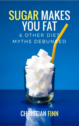 Sugar Makes You Fat & Other Diet Myths Debunked